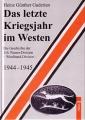 Das letzte Kriegsjahr im Westen - Geschichte der 116. Pz-Div.