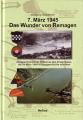 Wolfgang Gückelhorn: 7. März 1945 - Das Wunder von Remagen