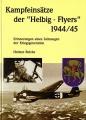 Helmut Reiche: Kampfeinsätze der Helbig-Flyers 1944/45