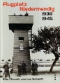 Leo Schmitt: Flugplatz Niedermendig 1938-1945 - Eine Chronik