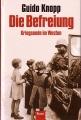 Guido Knopp: Die Befreiung - Kriegsende im Westen