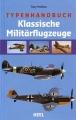Typenhandbuch Klassische Militärflugzeuge