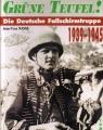 Nasse: Grüne Teufel! Die Deutsche Fallschirmtruppe 1939-1945