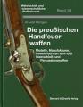 Arnold Wirtgen: Die preußischen Handfeuerwaffen