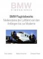 BMW Flugtriebwerke - Meilensteine der Luftfahrt