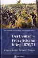 Jan Ganschow u.a. (Hrsg.): Der Deutsch-Französische Krieg ...