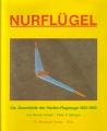 Nurflügel - Die Geschichte der Horten-Flugzeuge 1933-1960