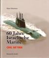 Klaus Mommsen: 60 Jahre israelische Marine - Chel HaYam