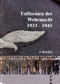 J. Reichel: Uniformen der Wehrmacht 1933-1945