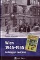 Marcello La Speranza: Wien 1945-1955: Zeitzeugen berichten