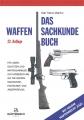 Das Waffensachkundebuch - Für Jäger, Schützen und Waffensammler