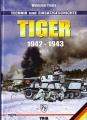 Tiger 1942-1943 - Band 1 (Vol. 1) Technik und Einsatzgeschichte