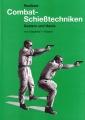 Siegfried F. Hübner: Radikale Combat-Schießtechniken