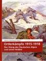 Helmut Golowitsch (Hrsg.): Ortlerkämpfe 1915-1918
