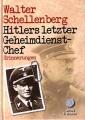 Erinnerungen - Hitlers letzter Geheimdienstchef