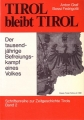 Tirol bleibt Tirol - Der 1000jährige Befreiungskampf eines Volke