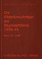Die Ritterkreuzträger der Sturmartillerie 1939-1945 - Band 1
