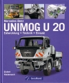 Mercedes Benz Unimog U 20: Entwicklung - Technik - Einsatz