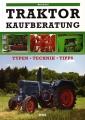 Traktor - Kaufberatung: Typen - Technik - Tipps
