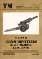 U.S. WW II 155mm Howitzers M1 & M1917 / M1918, 4,5-in Gun M1