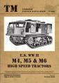 U.S. WW II - M4, M5 & M6 High Speed Tractors