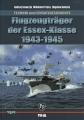 Flugzeugträger der Essex-Klasse 1943-1945 - Technik & Einsatz