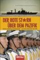 Der Rote Stern über dem Pazifik: Chinas Aufstieg als Seemacht