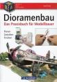 Dioramenbau - Das Praxisbuch für Modellbauer