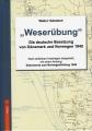 Weserübung - Die deutsche Besetzung von Dänemark & Norwegen 1940
