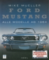 Ford Mustang - Alle Modelle ab 1964