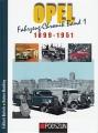 Opel 1899 - 1951: Fahrzeug-Chronik Band 1