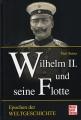 Wilhelm II. und seine Flotte