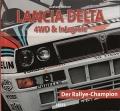 Lancia Delta 4WD & Integrale - Der Ralley-Champion