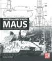 Kampfpanzer Maus - Der überschwere Panzer Porsche Typ 205