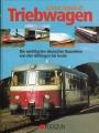 Triebwagen - Die wichtigsten deutschen Baureihen...