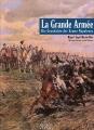 La Grande Armée - Die Geschichte der Armee Napoleons