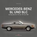 Mercedes Benz SL & SLC - Die Baureihe R/C 107 von 1971 bis 1989