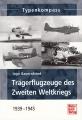 Typenkompass - Trägerflugzeuge des Zweiten Weltkriegs 1939-1945