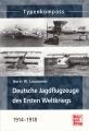 Typenkompass - Deutsche Jagdflugzeuge d. 1. Weltkriegs 1914-1918