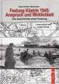 Festung Küstrin 1945: Anspruch und Wirklichkeit