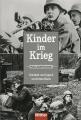 Kinder im Krieg - Kindheit und Jugend im Dritten Reich