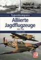 Typenkompass - Alliierte Jagdflugzeuge 1939-1945