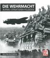 Die Wehrmacht: Aufbau-Strukturen-Feldzüge