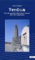 Verdun: Militärgeschichtlicher Reise- und Tourenplaner