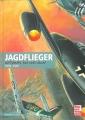 Jagdflieger - Luftwaffe, RAF und USAAF 1939-1945
