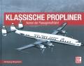 Klassische Propliner - Ikonen der Passagierluftfahrt