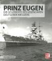 Prinz Eugen - Die Geschichte des legendären Deutschen Kreuzers