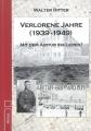 Verlorene Jahre 1939-1949 - Mit dem Abitur ins Leben?
