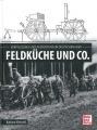 Feldküche und Co. - Verpflegung und Ausrüstung im Deutschen Heer