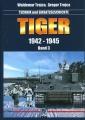 Tiger 1942-1945 - Band 3 (Vol. 3) Technik und Einsatzgeschichte